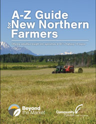 A-Z Guide for New Northern Farmers by Beyond the Market